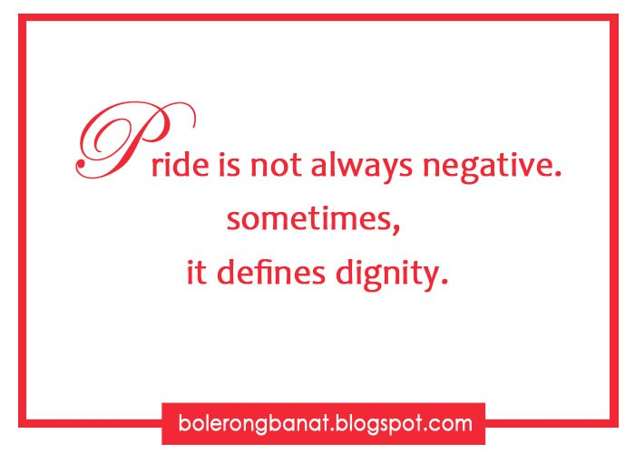 Pride And Dignity Quote 1 Picture Quote #1