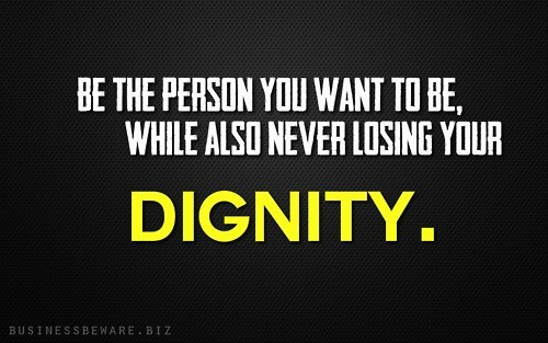 Dignity Quote 3 Picture Quote #1