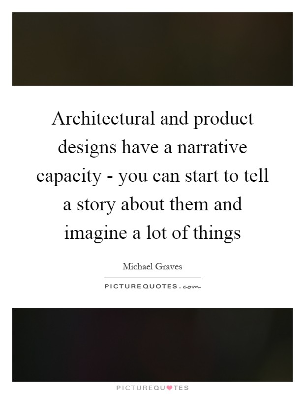 Architectural and product designs have a narrative capacity picture quotes - Fahouse a story telling architecture ...
