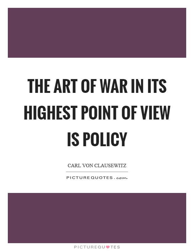 The art of war in its highest point of view is policy Picture Quote #1