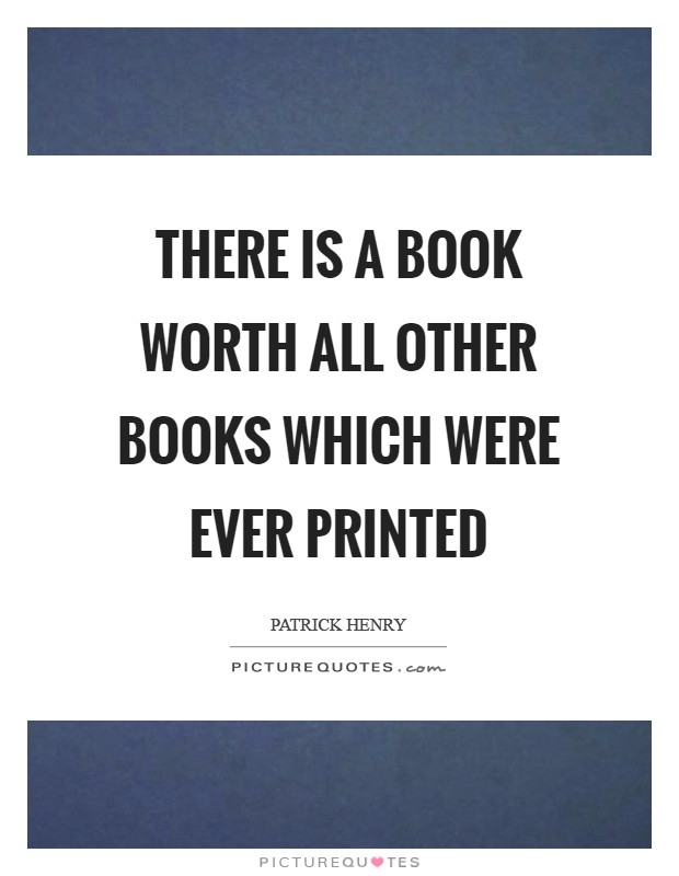 There is a Book worth all other books which were ever printed Picture Quote #1