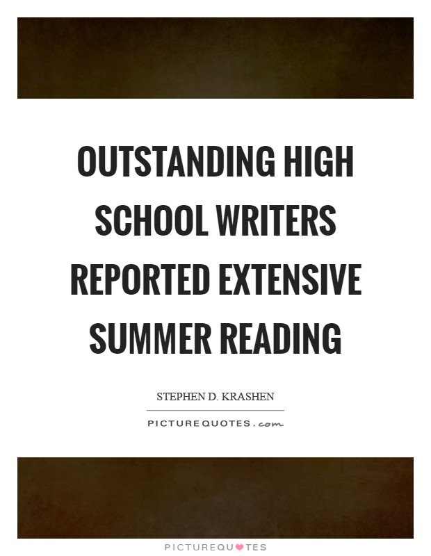 Outstanding high school writers reported extensive summer reading Picture Quote #1