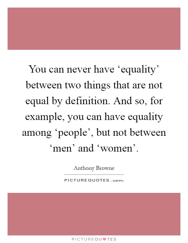 "essay equality among men women Free essay: gender equality in sports ""all men are created equal"" is a quote by   although many people see the equality of men and women in today's era, one ."