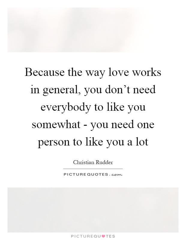 Like You Quotes Love Work Quotes Christian Rudder Quotes