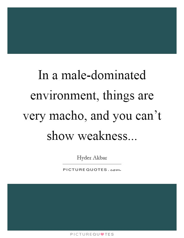males dominated environment in the 18th A non-traditional or male-dominated industry or occupation contains 25% or less women in total employment 1 while women have made headway into certain industries and occupations, there is still a great gap between women and men in.