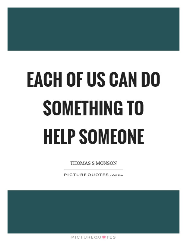 Each of us can do something to help someone Picture Quote #1