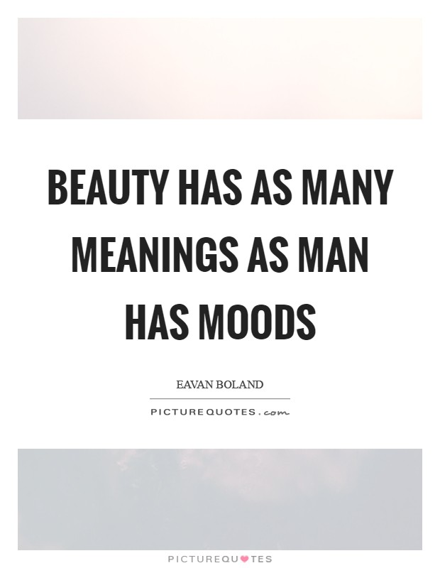 Beauty has as many meanings as man has moods Picture Quote #1