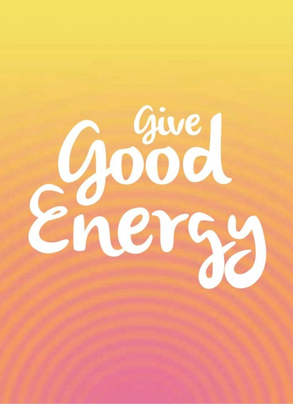 Good Energy Quotes Enchanting Give Off Positive Energy Quote  Quote Number 668203  Picture Quotes