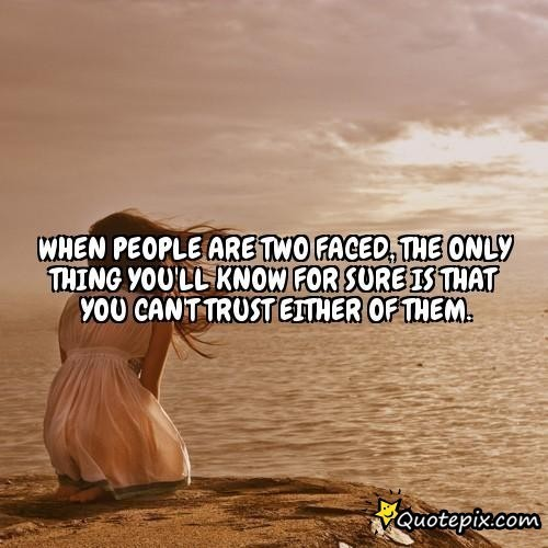 Two Faced People Quote 7 Picture Quote #1