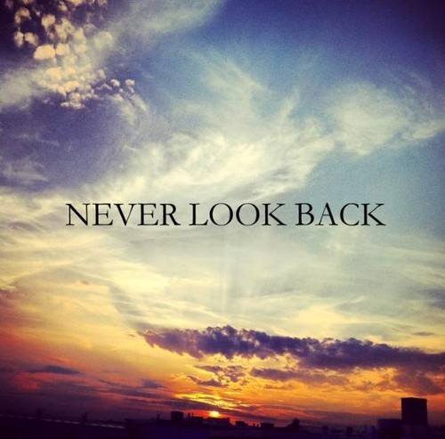Never Look Back Quote 2 Picture Quote #1