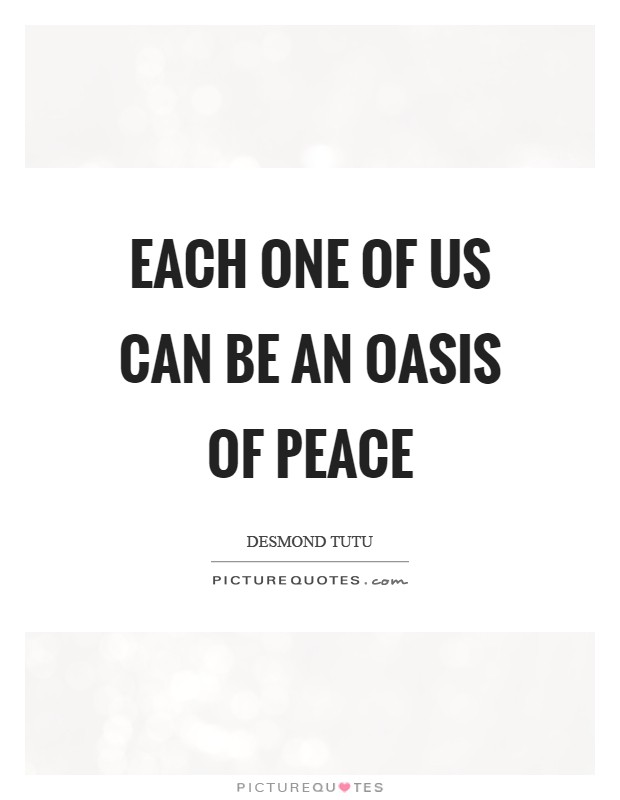 Each one of us can be an oasis of peace Picture Quote #1