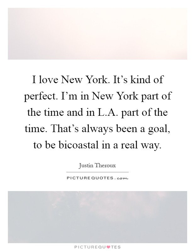 I Love You New York Quotes : love New York. Its kind of perfect. Im in New York part of the ...