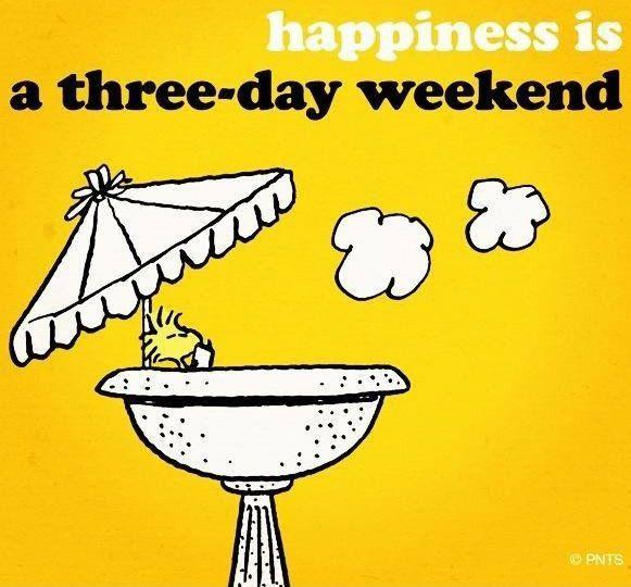 Happiness is a three day weekend Picture Quote #1