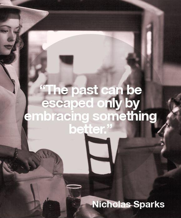 The past can be escaped only by embracing something better Picture Quote #1
