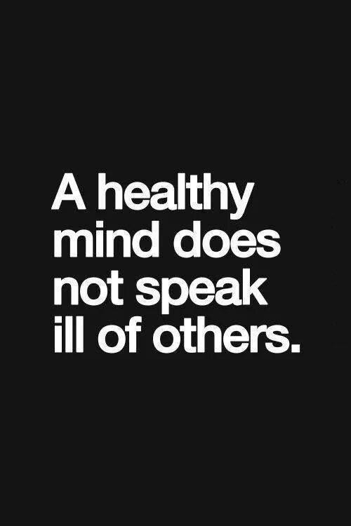 A healthy mind does not speak ill of others Picture Quote #1