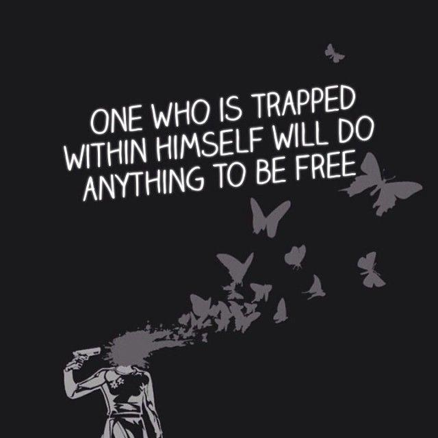 One who is trapped within himself will do anything to be free Picture Quote #1