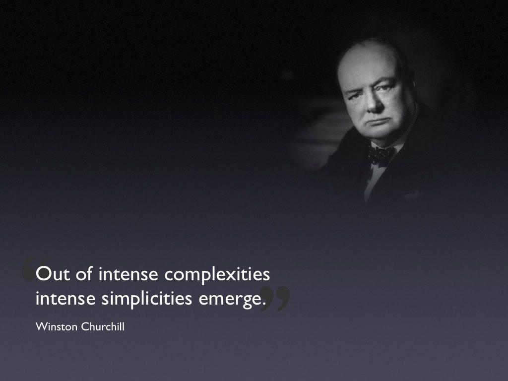 Out of intense complexities, intense simplicities emerge Picture Quote #1