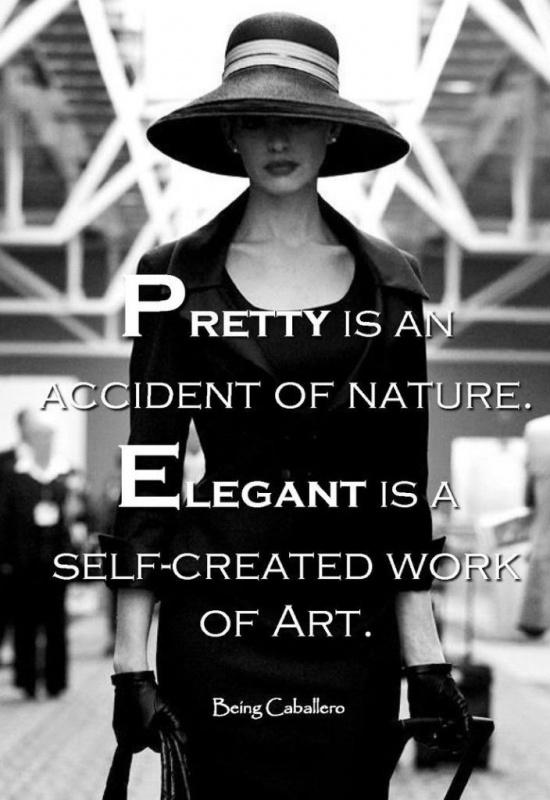 Pretty is an accident of nature. Elegant is a self-created work of art Picture Quote #1