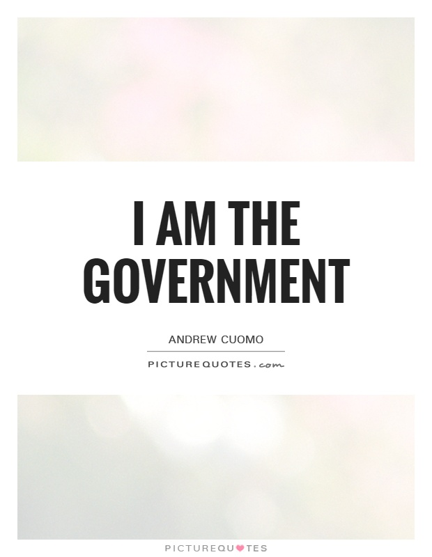 I am the government Picture Quote #1