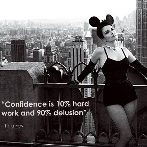 Confidence is 10 percent hard work and 90 percent delusion Picture Quote #1