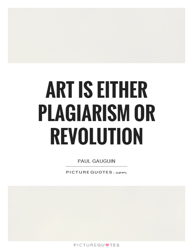 Art is either plagiarism or revolution Picture Quote #1
