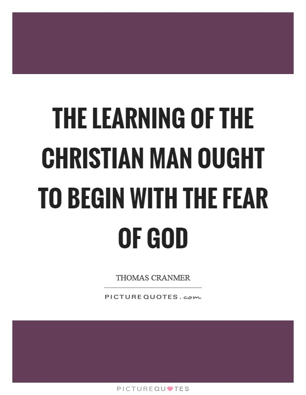 The learning of the Christian man ought to begin with the fear of God Picture Quote #1