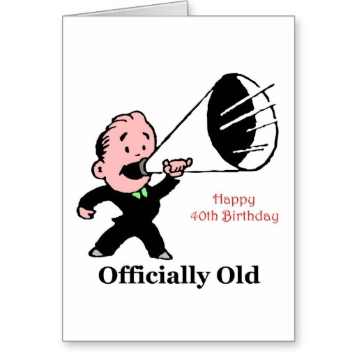 Humorous 40th Birthday Quote 1 Picture Quote #1
