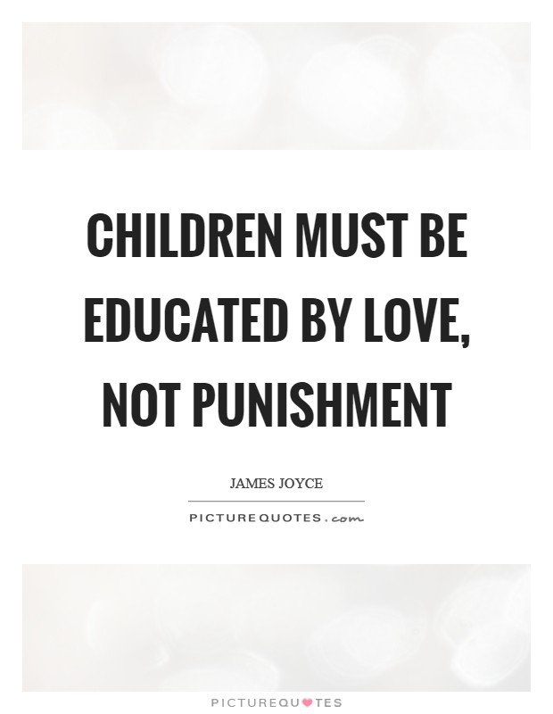 Children must be educated by love, not punishment Picture Quote #1