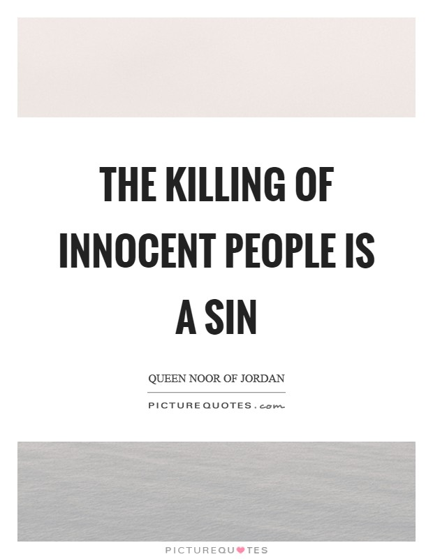 The killing of innocent people is a sin Picture Quote #1