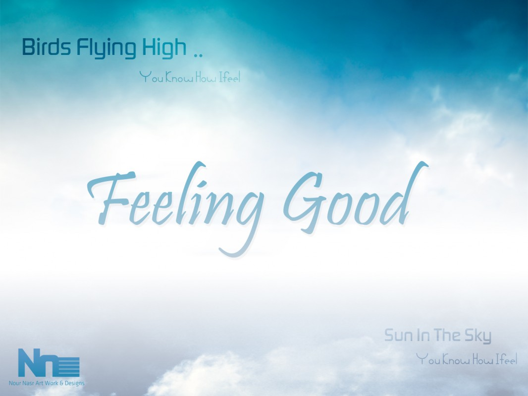 Feeling Good Quote 5 Picture Quote #1