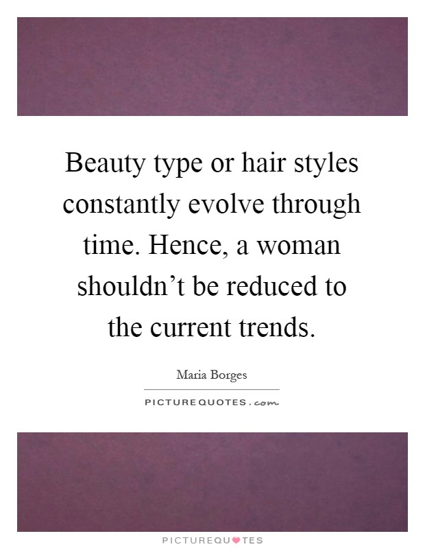 Hair Style Quotations : Maria Borges Quotes & Sayings (4 Quotations)