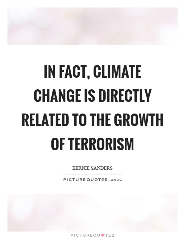 In fact, climate change is directly related to the growth of terrorism Picture Quote #1