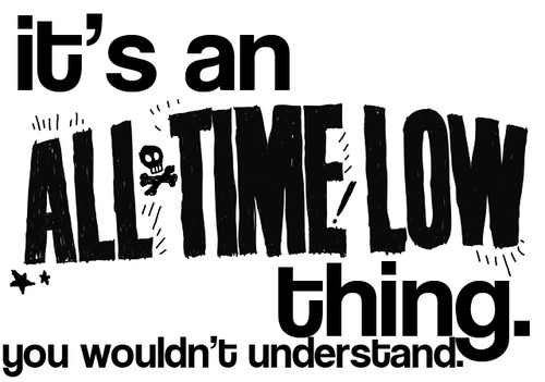 All Time Low Quote 10 Picture Quote #1