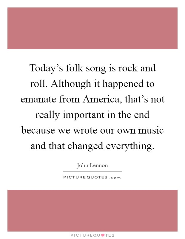 Todays Folk Song Is Rock And Roll Although It Happened To