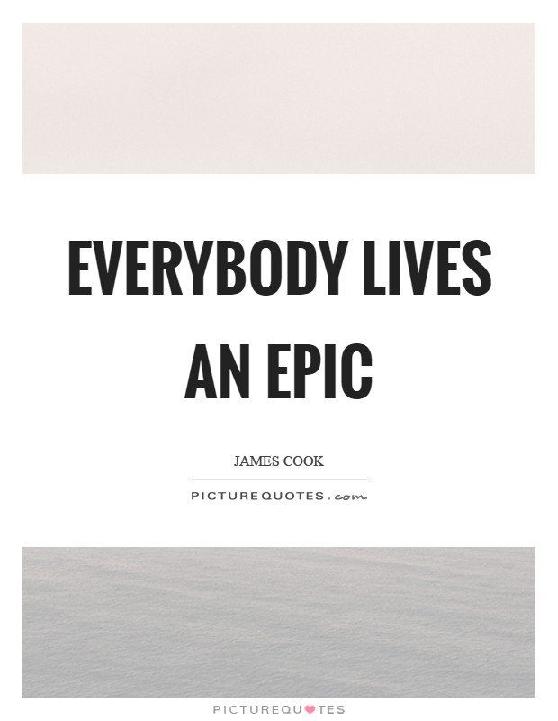 Everybody lives an epic Picture Quote #1