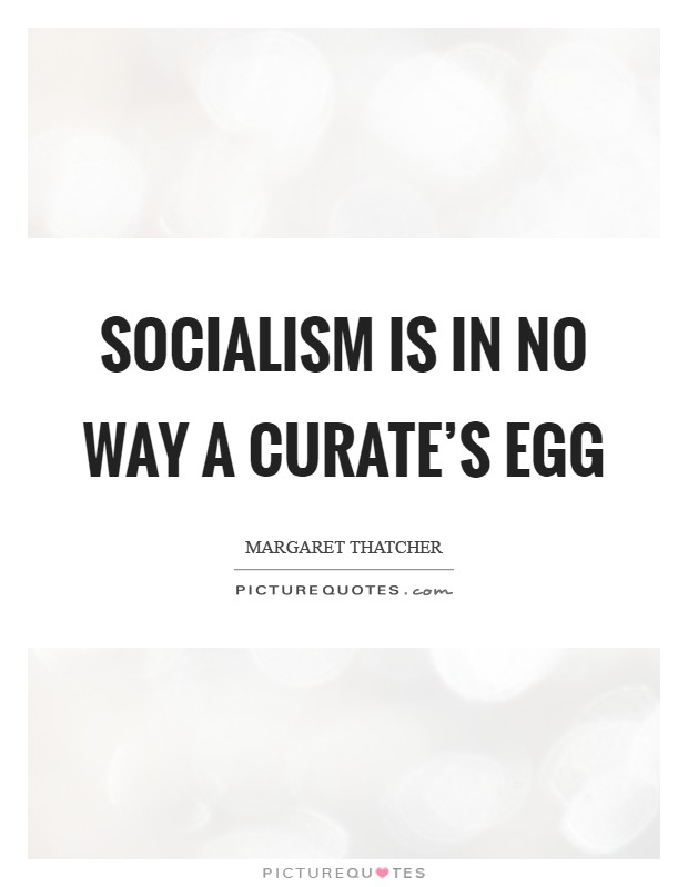 Socialism is in no way a curate's egg Picture Quote #1