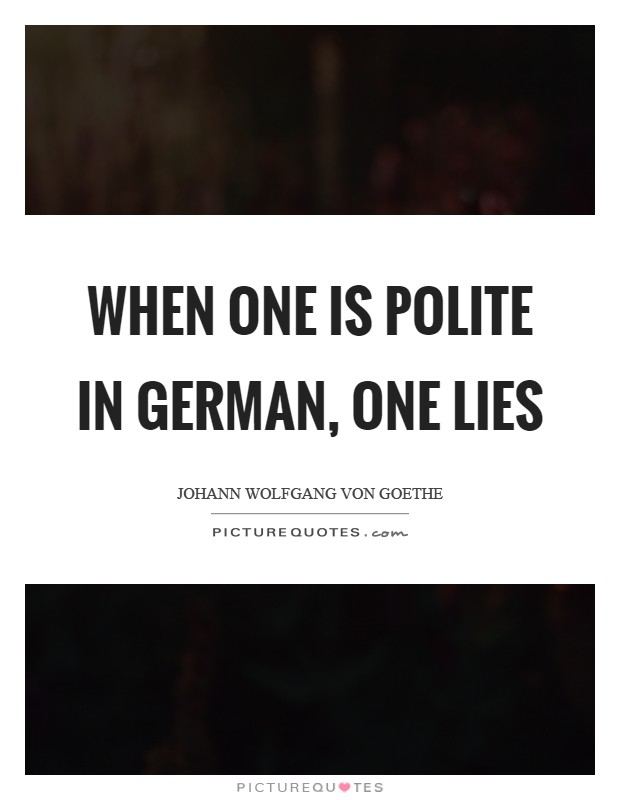 When one is polite in German, one lies Picture Quote #1
