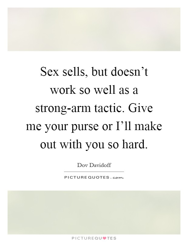 Sex Sells Quotes 121