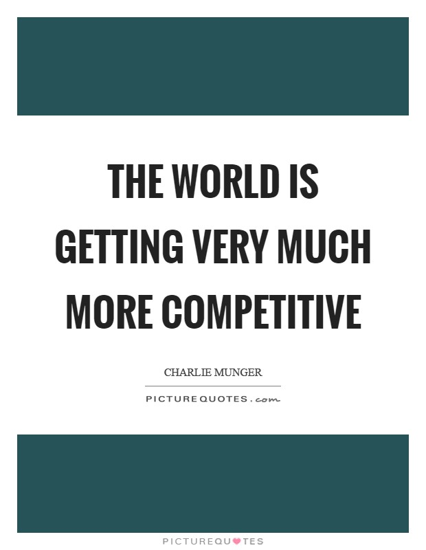 The world is getting very much more competitive Picture Quote #1