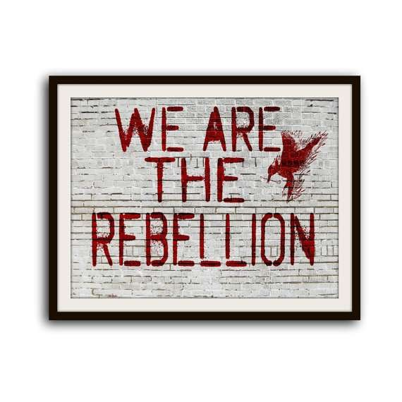 Rebellion Quote 7 Picture Quote #1