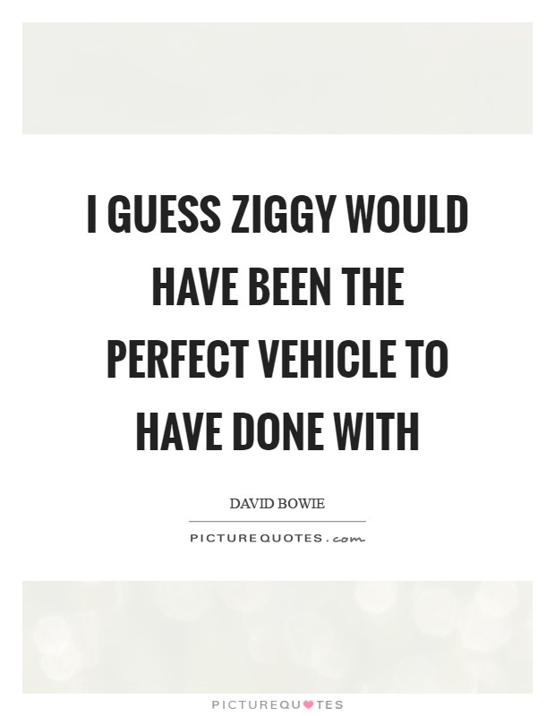 I guess Ziggy would have been the perfect vehicle to have done with Picture Quote #1