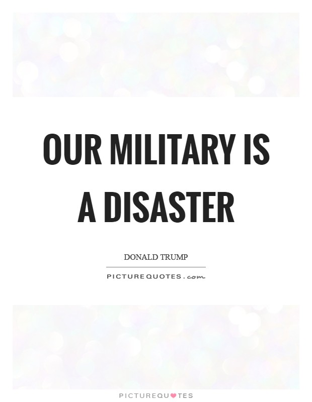 Our military is a disaster Picture Quote #1