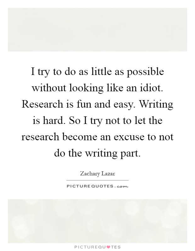 research on becoming a writer Writing insights part one: becoming a writer posted on a successful writer is one who finishes what they start while even fiction authors have to do research.