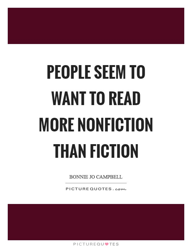 People seem to want to read more nonfiction than fiction Picture Quote #1
