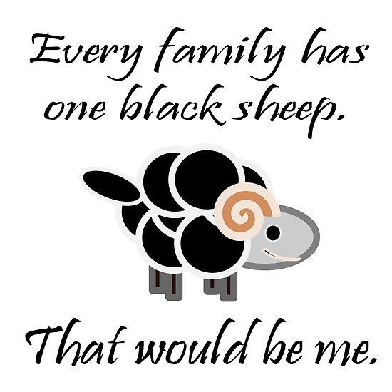 Black Sheep Of The Family Quote 2 Picture Quote #1