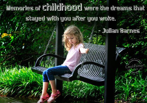 Childhood Memories Quote 12 Picture Quote #1