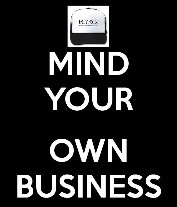 Mind Your Business Quote 2 Picture Quote #1