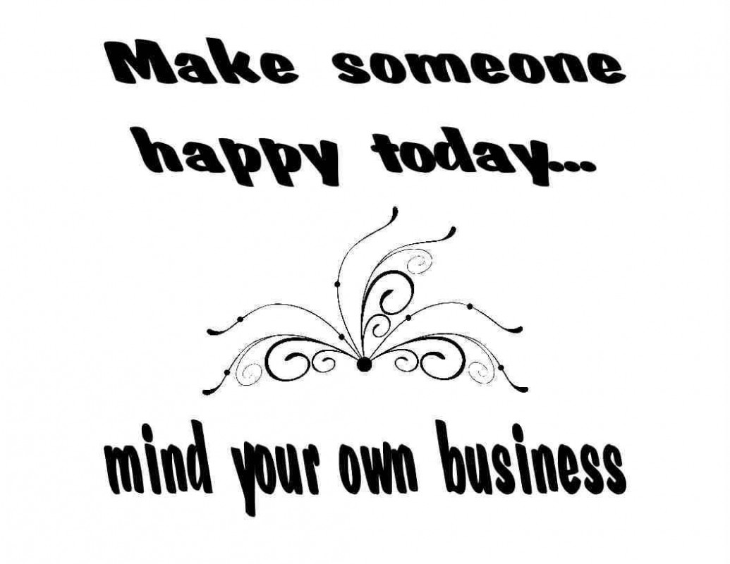 Mind Your Business Quote 3 Picture Quote #1