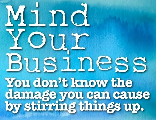 Mind Your Business Quote 19 Picture Quote #1