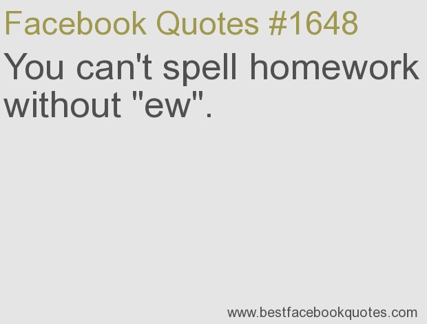 Homework Quote For Facebook 1 Picture Quote #1